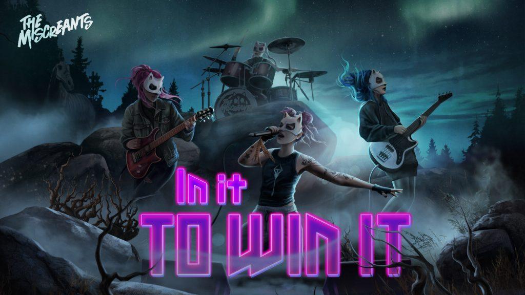 In It To Win It lyrics - The Miscreants