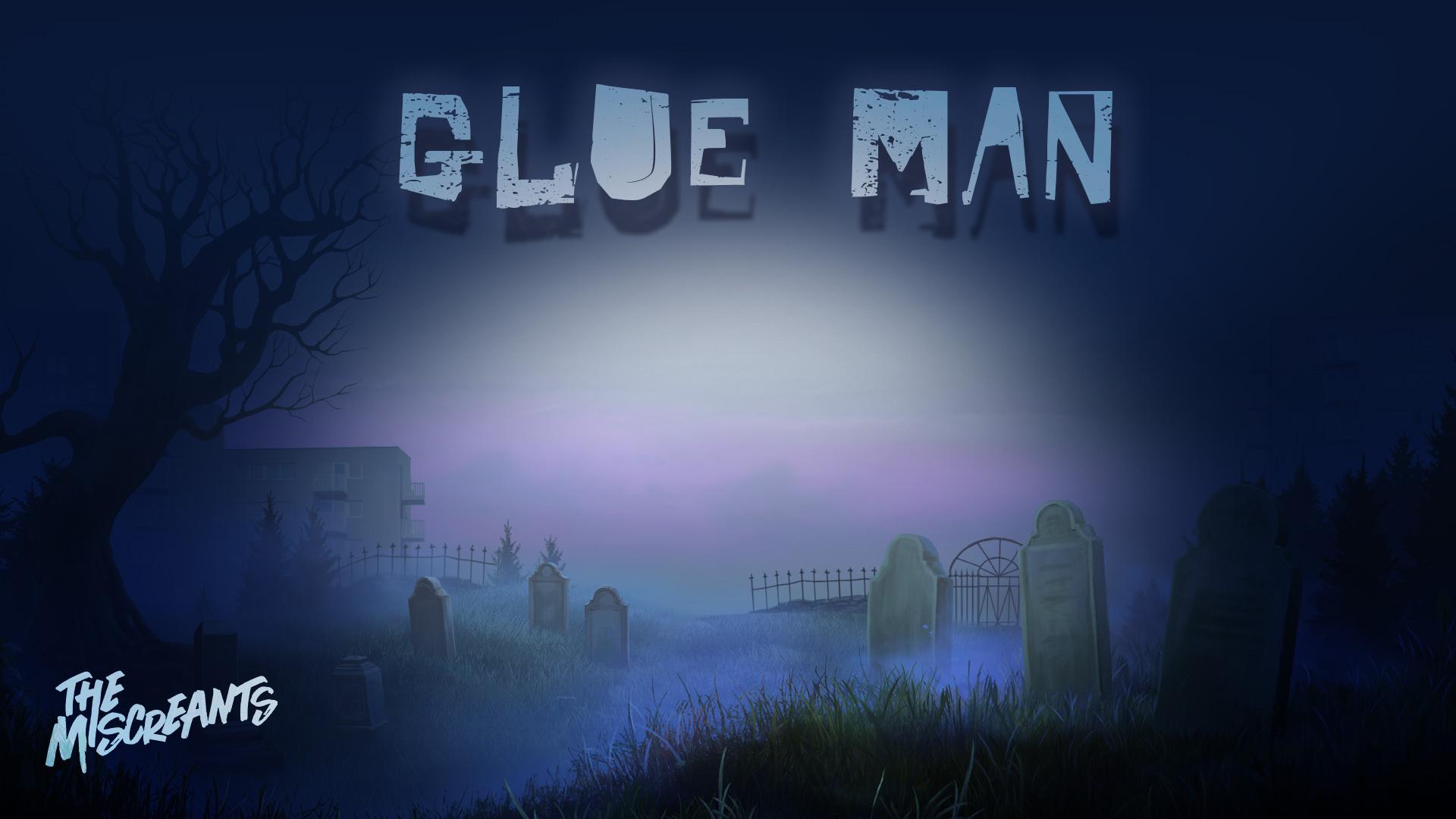 Glue Man - The Miscreants