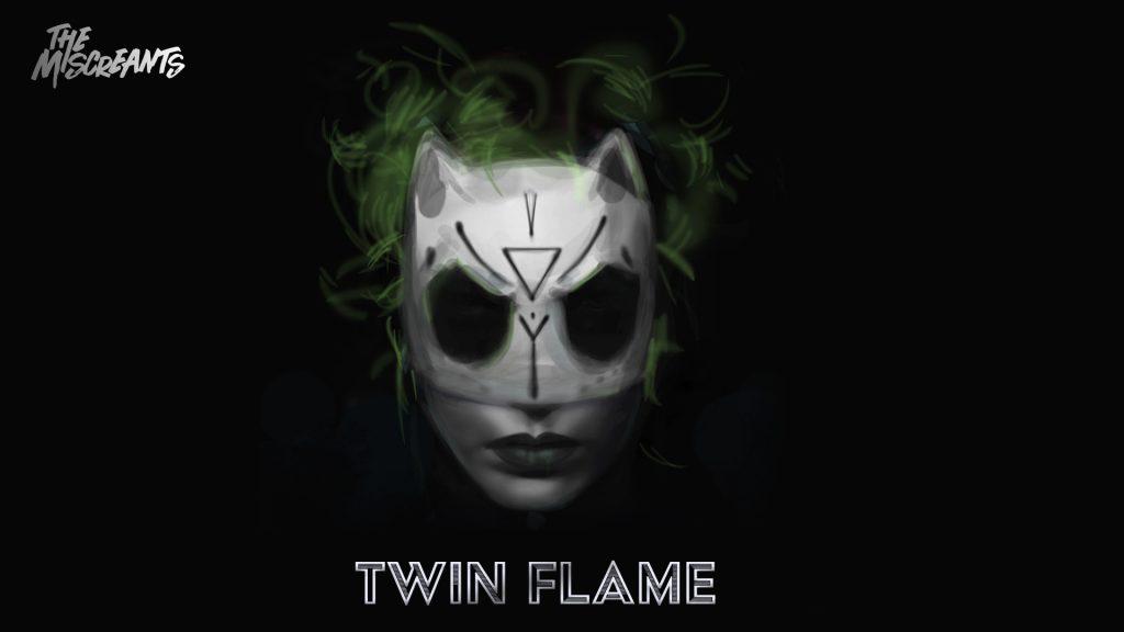 Twin Flame lyrics - The Miscreants
